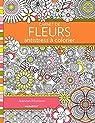 Carnet de fleurs antistress à colorier par Morrison