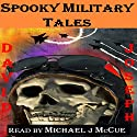 Spooky Military Tales Audiobook by David Joseph Narrated by Michael J. McCue