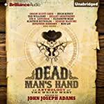 Dead Man's Hand: An Anthology of the Weird West | John Joseph Adams (editor)