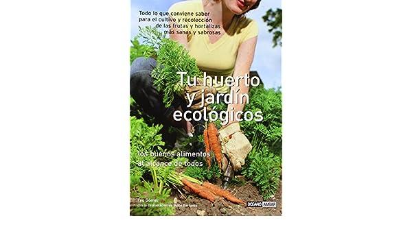 Tu huerto y jardín ecológicos: Todo lo que el jardinero gourmet necesita saber Ilustrados: Amazon.es: Barranco, Quico, Gómez, Teodoro: Libros