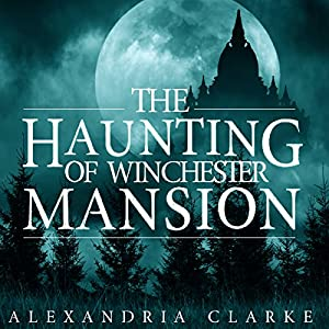 The Haunting of Winchester Mansion Audiobook