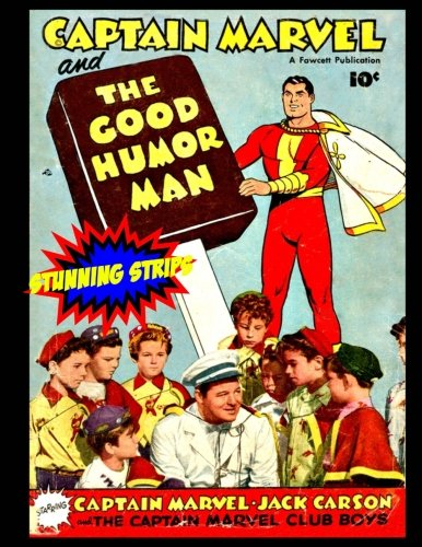 Captain Marvel and the Good Humor Man (Stunning Strips)