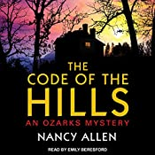 The Code of the Hills: Ozarks Mystery Series, Book 1 | Nancy Allen