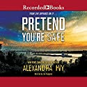 Pretend You're Safe Audiobook by Alexandra Ivy Narrated by Jim Frangione