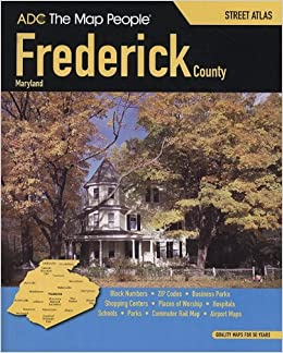 Adc the map people frederick county maryland street atlas not adc the map people frederick county maryland street atlas not available na adc the map people 9780875308524 amazon books gumiabroncs Choice Image