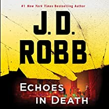 Echoes in Death Audiobook by J. D. Robb Narrated by Susan Ericksen