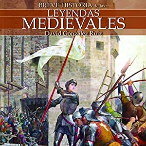 Breve historia de las leyendas medievales Audiobook