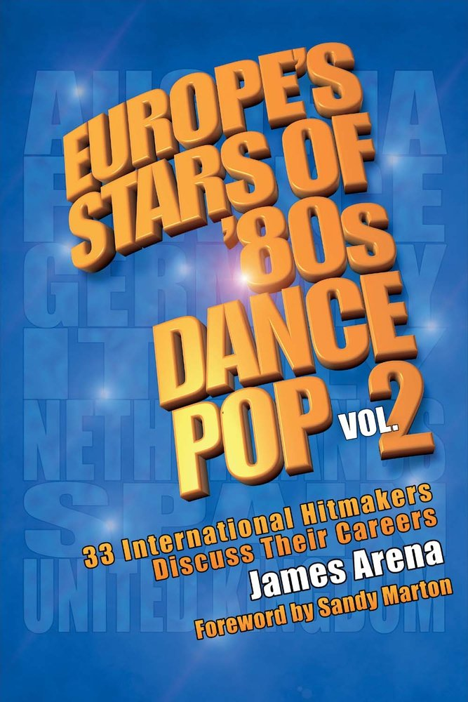 Download Europe's Stars of '80s Dance Pop Vol. 2: 33 International Hitmakers Discuss Their Careers pdf