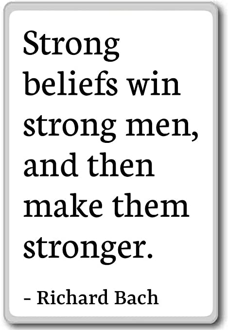 Amazon.com: Strong beliefs win strong men, and then make t ...