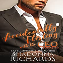 Accidentally Flirting with the CEO: Books 1-3: Whirlwind Romance Series, Book 5 Audiobook by Shadonna Richards Narrated by Ami Douglas