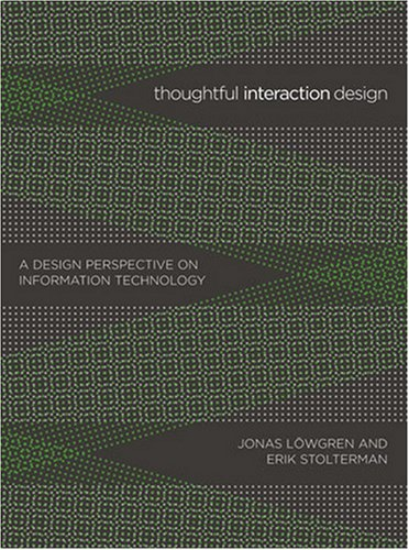Thoughtful Interaction Design: A Design Perspective on Information Technology (The MIT Press)