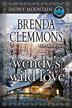 Wendy's Wild Love: Contemporary Western Romance (Snowy Mountain Series Book 7)