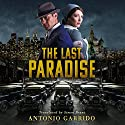 The Last Paradise Audiobook by Antonio Garrido, Simon Bruni - translator Narrated by Stefan Rudnicki