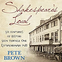 Shakespeare's Local: Six Centuries of History, One Pub
