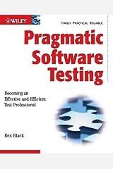 Pragmatic Software Testing Paperback