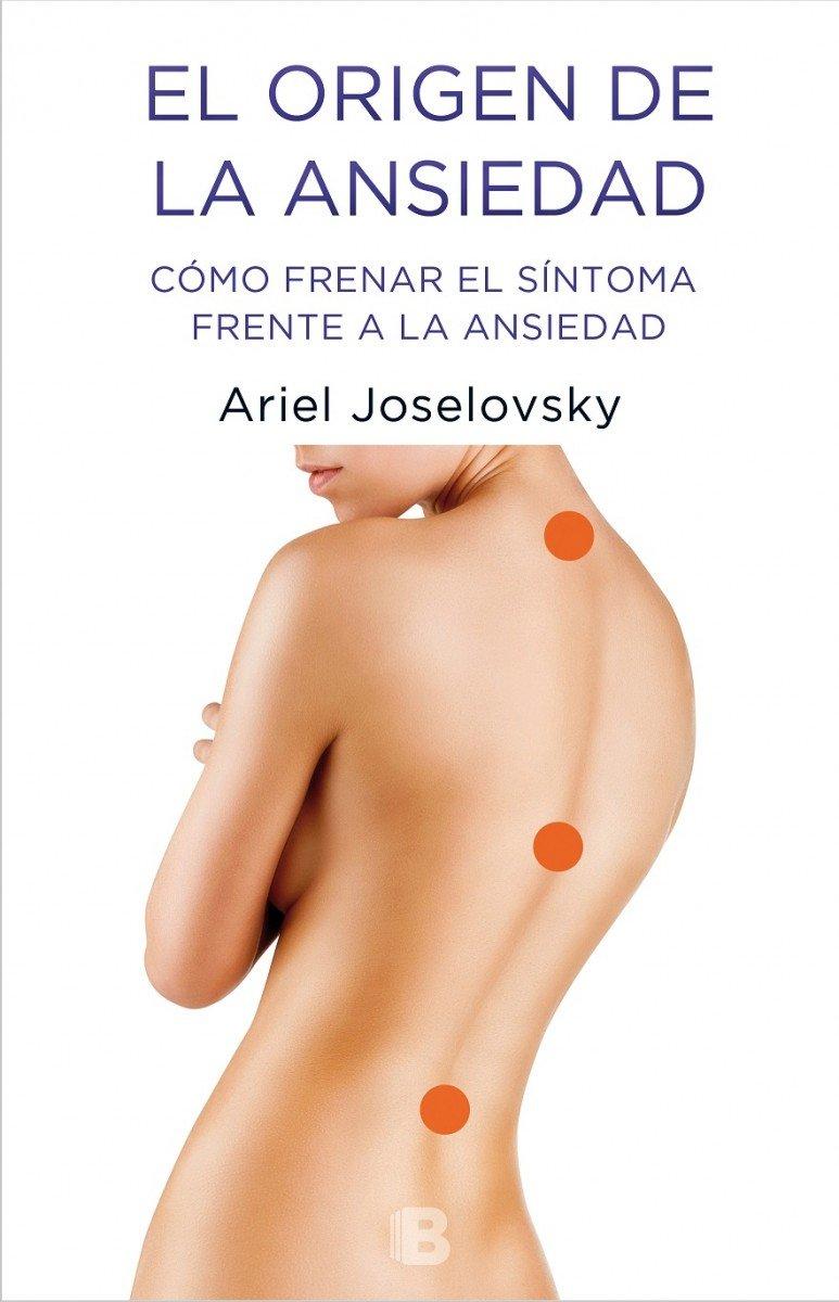 Origen de la ansiedad: Cómo frenar el síntoma frente a la ansiedad: Amazon.es: Ariel Joselovsky: Libros