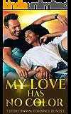 My Love Has No Color - BWWM Romance (Love My BWWM Book 7)