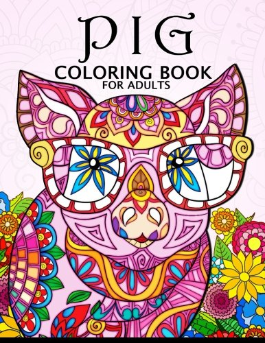 Pig Coloring Book for Adults: Cute Animal Stress-relief Coloring Book For Adults and Grown-ups]()
