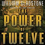 The Power of Twelve | William Gladstone