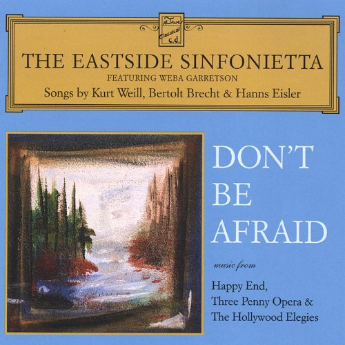 (Don't Be Afraid - Songs By Kurt Weill, Bertolt Brecht & Hanns Eisler)
