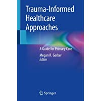 Trauma-Informed Healthcare Approaches: A Guide for Primary Care