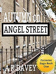 Autumn on Angel Street: Forrester Saga Book One (Forrester Family Saga 1)