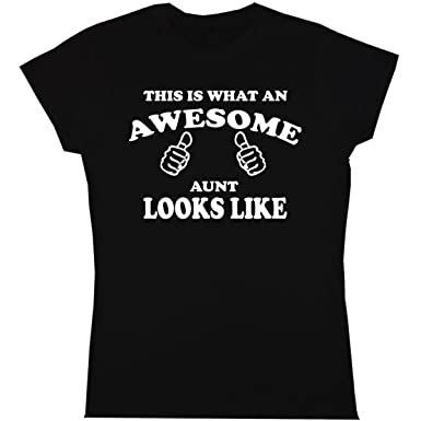 This Is What An Awesome Auntie Looks Like  Womens T Shirt Ladies Aunt Funny