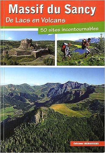 En ligne téléchargement gratuit Massif du Sancy, de Lacs en Volcans, 50 Sites Incontournables pdf