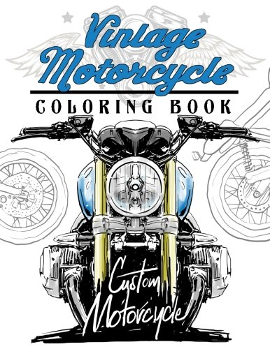 Vintage motercycle Coloring Book: Motorcycles Design to Color and Quote for Biker Coloring