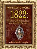1822: A Independência do Brasil e seu reconhecimento pela