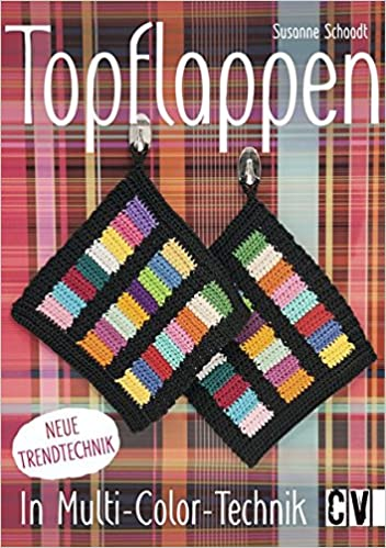 Topflappen In Multi Color Technik Amazonde Susanne Schaadt Bücher