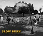 Slow Burn: A Photodocument of Central...