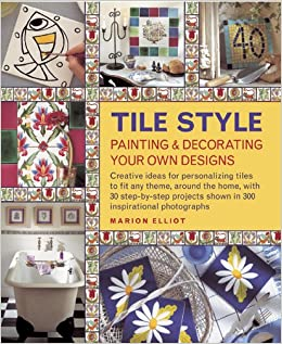 Tile Style Painting & Decorating Your Own Designs: Creative Ideas