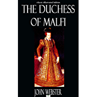 The Duchess of Malfi - Classic Illustrated Edition