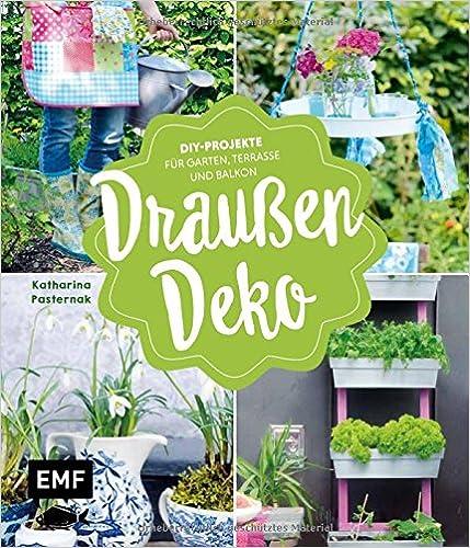 Draußen-Deko: DIY-Projekte für Garten, Terrasse und Balkon