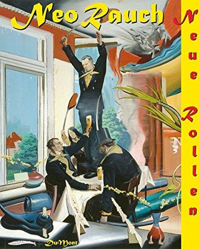 Neo Rauch. Neue Rollen: Bilder 1993-2006