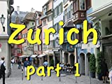 Zurich, Switzerland, part 1