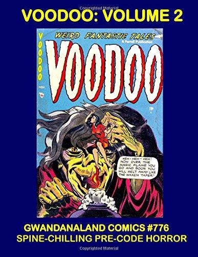 Voodoo - Volume 2: Gwandanaland Comics #776 -- Spine-Chilling Pre-Code Horror Classic pdf