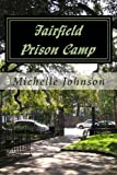 Fairfield Prison Camp, Michelle Johnson, 1492126004