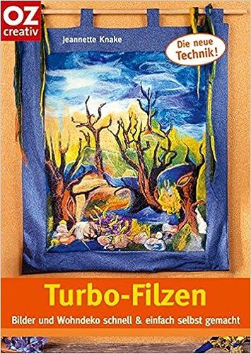 Turbo-Filzen ** Bilder und Wohndeko schnell /& einfach ** OZ Verlag