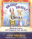 Bravo! Brava! A Night at the Opera, Anne Siberell, 0195139666