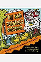 The Mad Scientist's Notebook: Warning! Dangerously Wacky Experiments Inside Hardcover
