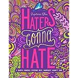A Snarky Mandala Coloring Book: Mandalas? Again?!? SMH: Haters Gonna Hate (Volume 3)