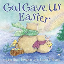 God Gave Us Easter by Bergren. Lisa Tawn Published by WaterBrook Press (2013) Hardcover