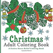 Christmas Adult Coloring Book A Festive Stress Relief