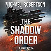 The Shadow Order: A Space Opera | Michael Robertson