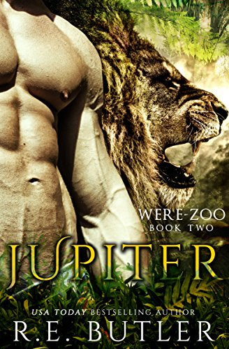 Jupiter (Were Zoo Book 2) by [Butler, R. E.]