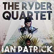 The Ryder Quartet: Volumes 1-4 | Ian Patrick