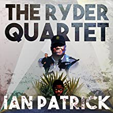 The Ryder Quartet: Volumes 1-4 Audiobook by Ian Patrick Narrated by Ian Patrick