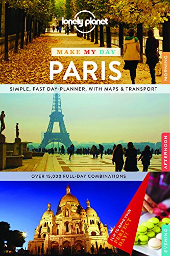 Lonely Planet Make My Day Paris (Travel Guide) [Lonely Planet - Le Nevez, Catherine - Pitts, Christopher - Williams, Nicola] (Tapa Blanda)